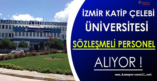 İzmir Katip Çelebi Üniversitesi Sözleşmeli Personel Alıyor