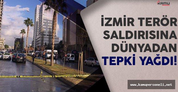 İzmir Terör Saldırısına Dünyadan Tepki Yağdı!