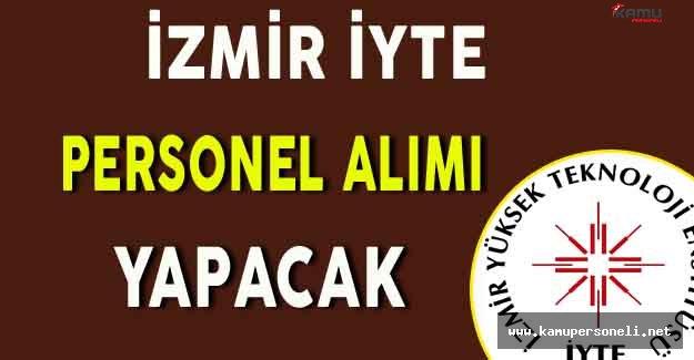 İzmir Yüksek Teknoloji Enstitüsü Personel Alımı Yapacak