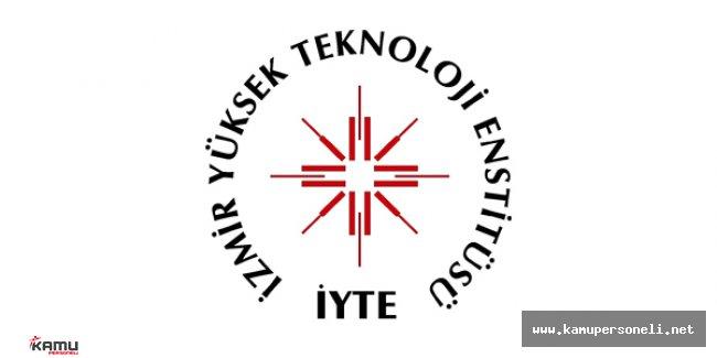 İzmir Yüksek Teknoloji Üniversitesi Akademik Personel Alımı İlanı
