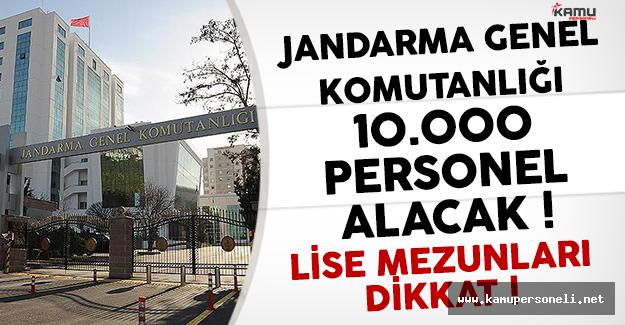 Jandarma Genel Komutanlığı 10 Bin Personel alımı Yapacak !