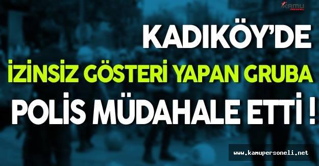 Kadıköy'de İzinsiz Gösteri Yapan Gruba Polis Müdahale Etti