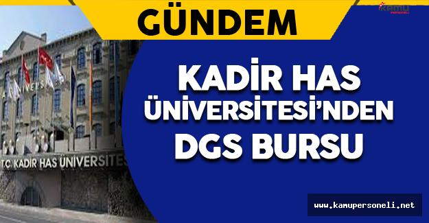 Kadir Has Üniversitesi DGS Bursu Veriyor