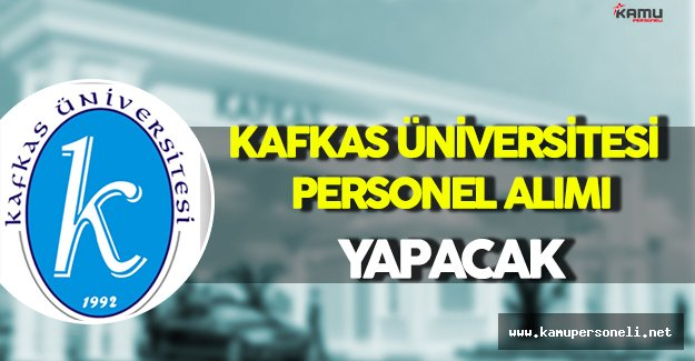 Kafkas Üniversitesi Personel Alımı Yapacak