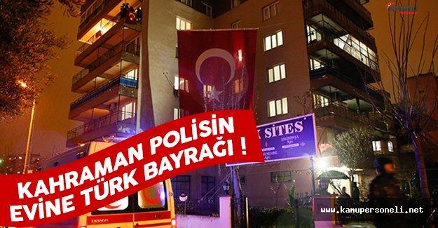 Kahraman şehit polis Fethi Sekin'in evine dev Türk bayrağı asıldı