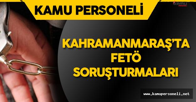 Kahramanmaraş'ta Geniş Kapsamlı FETÖ Soruşturması