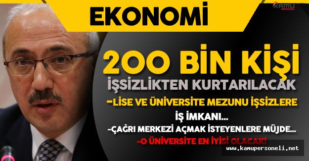 """Kalkınma Bakanı : """"Lise ve Üniversite Mezunu Gençlere İş İmkanı Getiriyoruz"""""""