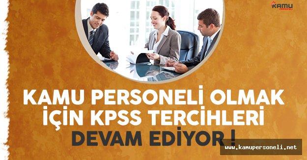 Kamu personeli olmak için KPSS tercihleri devam ediyor