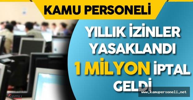 Kamu Personlinin Yıllık İzinlerinin Yasaklanması 1 Milyon İptali Beraberinde Getirdi