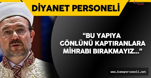 Kamuda FETÖ Temizliği ile İlgili Diyanet İşleri Başkanı'ndan Yeni Açıklamalar