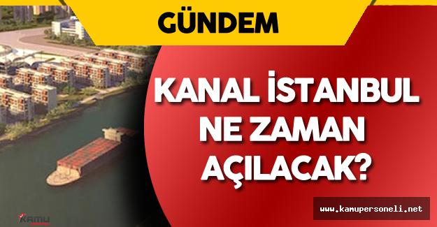Kanal İstanbul Ne Zaman Açılacak? Sorusuna Bakan'dan Yanıt Geldi