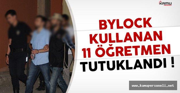 Karabük'te 11 Öğretmen Bylock'tan Tutuklandı