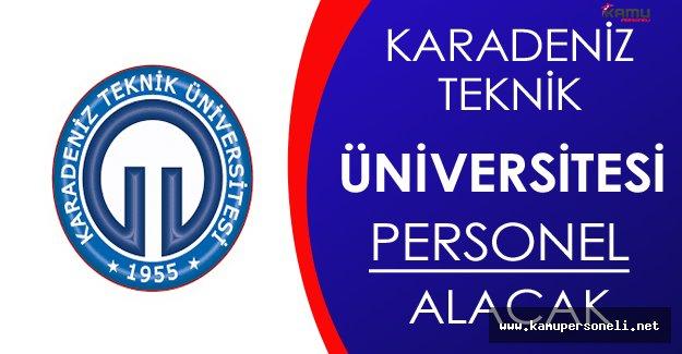 Karadeniz Teknik Üniversitesi Personel Alacak