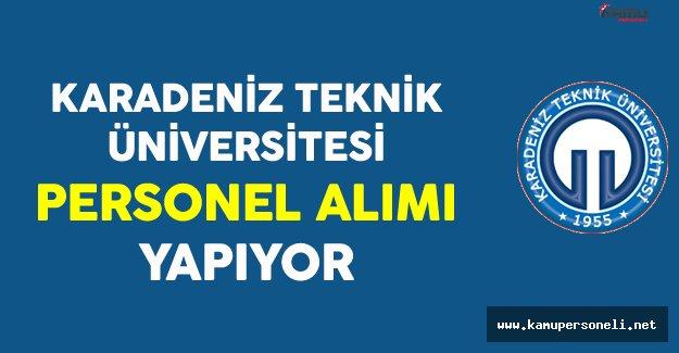 Karadeniz Teknik Üniversitesi Personel Alımı Yapıyor