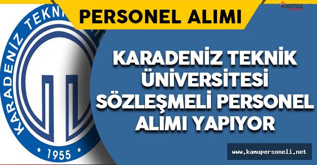 Karadeniz Teknik Üniversitesi Sözleşmeli Personel Alıyor