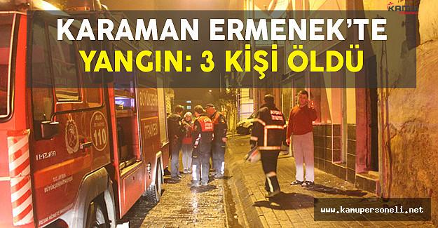 Karaman'ın Ermenek İlçesinde Yangın: 3 Kişi Vefat Etti