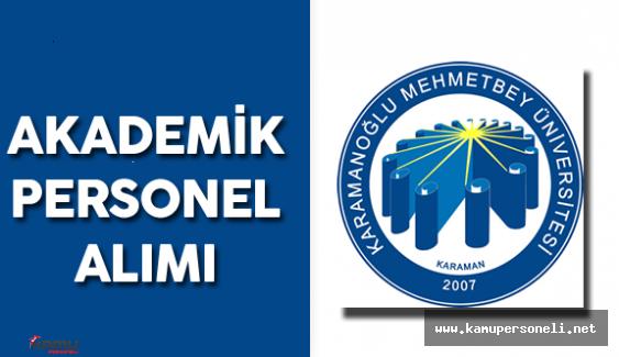 Karamanoğlu Mehmetbey Üniversitesi Akademik Personel Alımı Yapacak