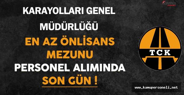 Karayolları Genel Müdürlüğü En Az Önlisans Mezunu Personel Alımında Son Gün !