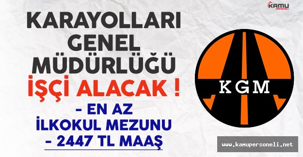 Karayolları Genel Müdürlüğü KGM 5 eski hükümlü işçi alımı ilanı yayımlandı