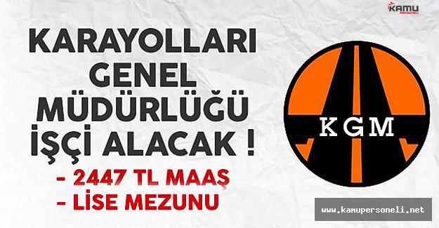 Karayolları Genel Müdürlüğü (KGM) işçi alımı ilanı yayımlandı