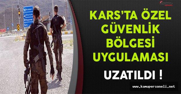 Kars'ta Özel Güvenlik Bölgesi Uygulaması Uzatıldı