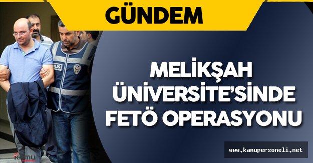 Kayseri Melikşah Üniversitesi'nde FETÖ Operasyonu