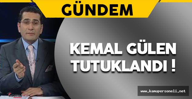 Kemal Gülen Tutuklandı ! Kemal Gülen Kimdir?