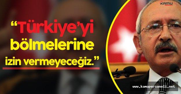 """Kemal Kılıçdaroğlu"""": Başkanlık Sistemiyle Ülkemizi Bölmelerine İzin Vermeyeceğiz"""""""