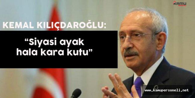 """Kemal Kılıçdaroğlu:"""" Darbenin Siyasi Ayağı Hala Kara Kutu"""""""