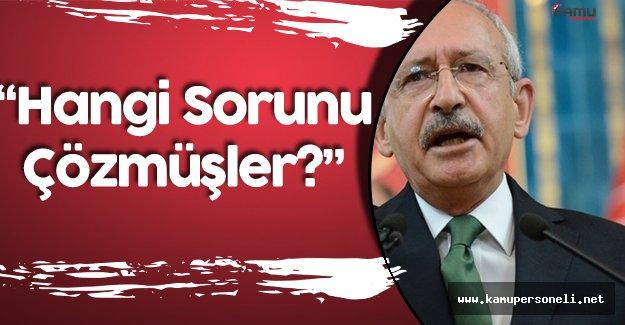 """Kemal Kılıçdaroğlu: """"Üniversiteyi Bitiren Gariban Vatandaşın Sorununu Çözdünüz Mü?"""""""