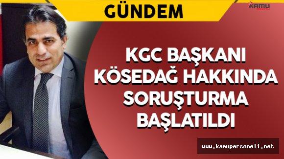 KGC Başkanı Kösedağ Hakkında Soruşturma Başlatıldı