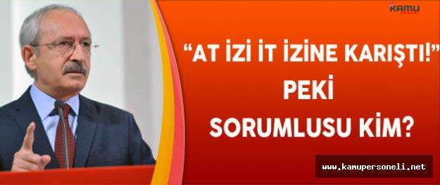 Kılıçdaroğlu'ndan 'At İzi İt İzine Karıştı' Tepkisi