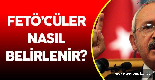 """Kılıçdaroğlu'ndan """" FETÖ'cüleri Belirlemenin 3 Anahtarı"""""""