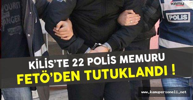 Kilis'te 22 polis memuru FETÖ'den tutuklandı