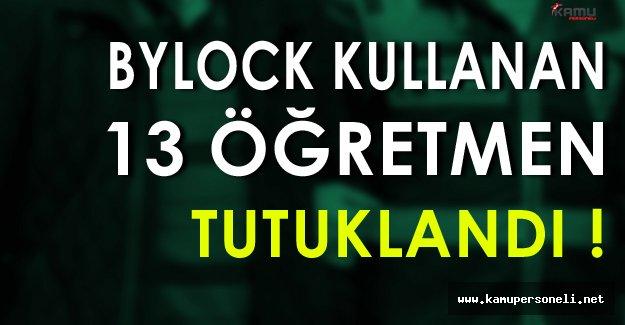 Kırıkkale'de 13 Öğretmen Tutuklandı