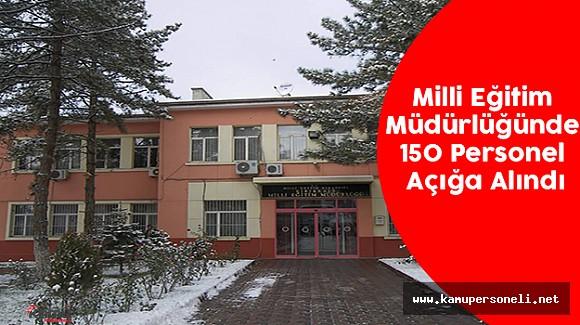 Kırıkkale Milli Eğitim Müdürlüğünde 150 Personel Açığa Alındı