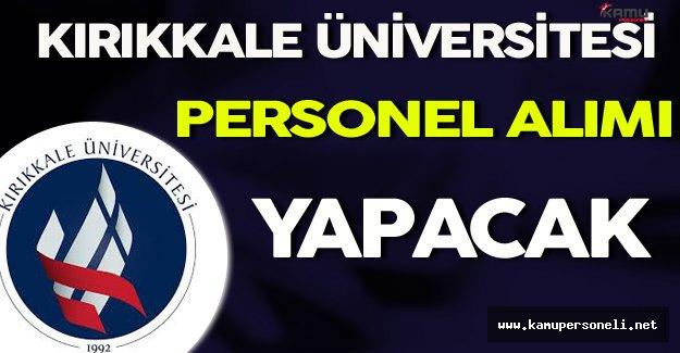 Kırıkkale Üniversitesi Personel Alımı Yapacak