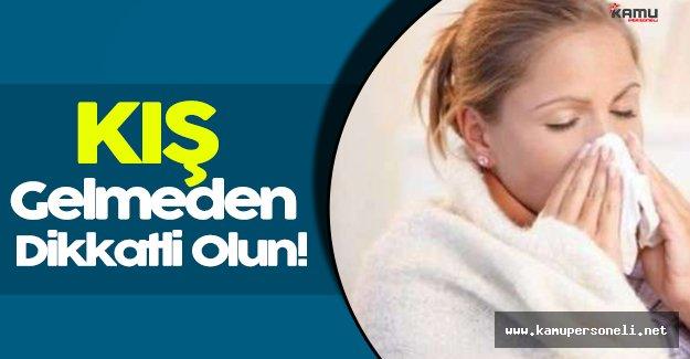 Kış Gelmeden Hasta Olmamak İçin Mutlaka Dikkat Etmeniz Gerekenler