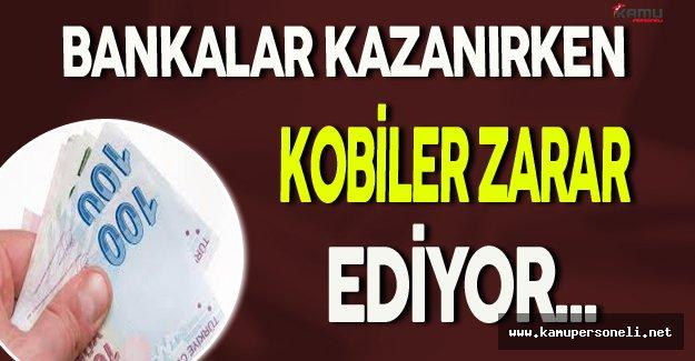 """KOBİDER Başkanı Açıkladı: """"Bankalar Kazanırken KOBİ'ler..."""""""