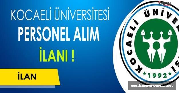 Kocaeli Üniversitesi Personel Alım İlanı !