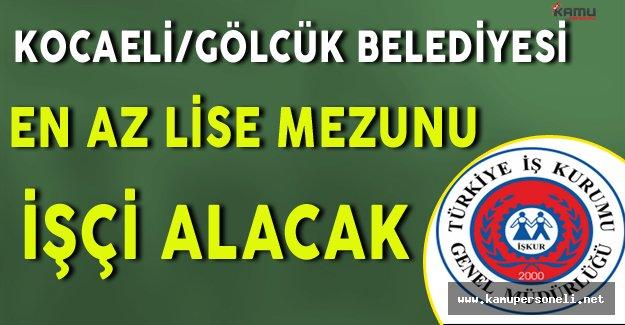 Kocaeli/Gölcük Belediyesi En Az Lise Mezunu İşçi Alımı Yapacak