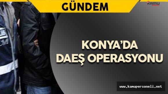 Konya'da DAEŞ'e Yönelik Operasyon Gerçekleştirildi