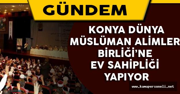 Konya Dünya Müslüman Alimler Birliği'ne Ev sahipliği Yapıyor