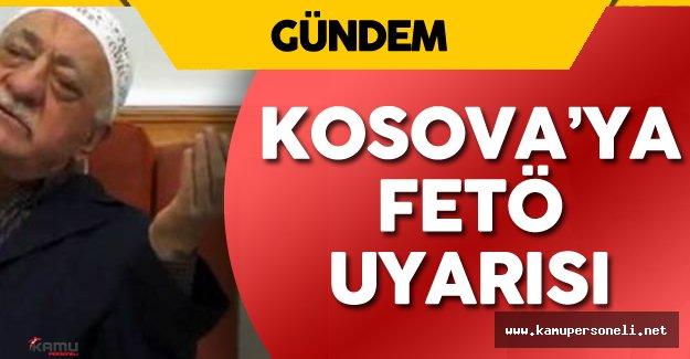 Kosova Hükümeti'ne FETÖ Konusunda Uyarı Yapıldı