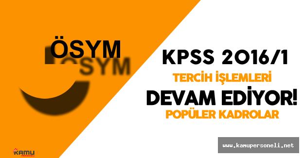 KPSS 2016/1 ÖSYM Tercih İşlemleri Devam Ediyor ( DPB Tercih Robotu Popüler Kadrolar)