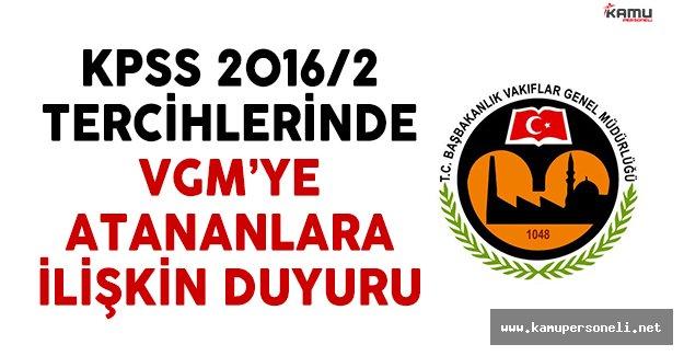 KPSS 2016/2 tercihlerinde VGM'ye atananlara ilişkin duyuru yayımlandı