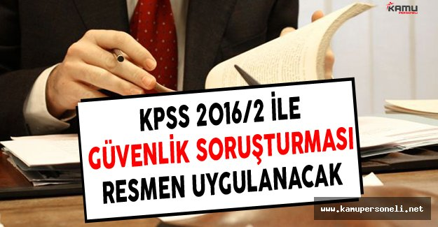 KPSS 2016/2 Tercihleriyle Beraber Kamuya Girişte ve Tüm Memurlara Güvenlik Soruşturması Geldi