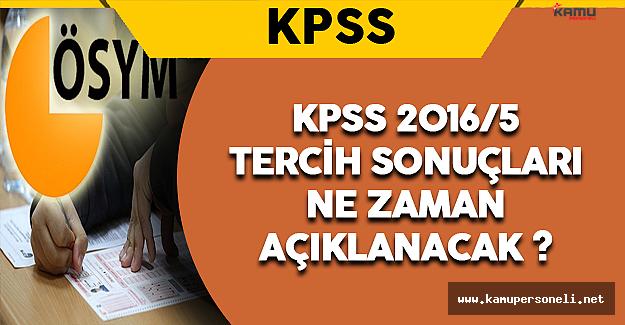 KPSS 2016/5 Tercih Sonuçları Ne Zaman Açıklanacak ?