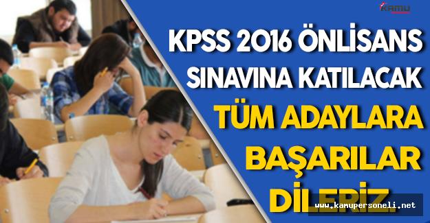 KPSS 2016 Önlisans Sınavına Girecek Tüm Adaylara Başarılar Dileriz