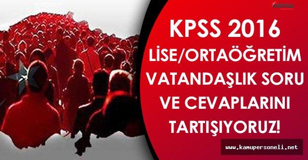 KPSS 2016 Ortaöğretim/Lise Vatandaşlık Soru, Cevap ve Yorumları (Kolay mıydı, zor muydu?)